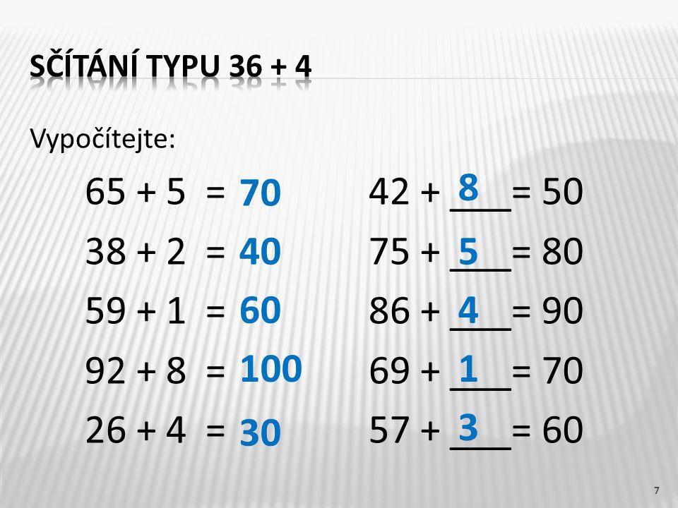 Opište do sešitu a vypočítejte: 1.24 + 3 =57 + 2 = 31 + 5 =73 + 5 = 2.
