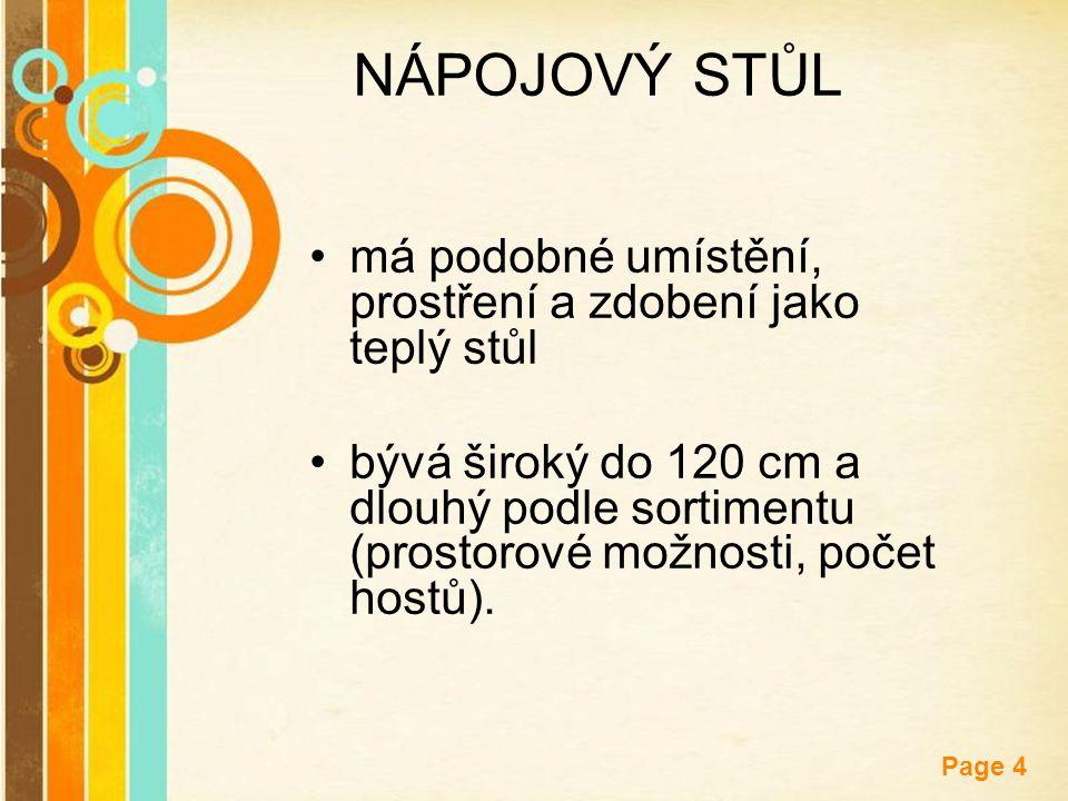 Free Powerpoint Templates Page 4 NÁPOJOVÝ STŮL má podobné umístění, prostření a zdobení jako teplý stůl bývá široký do 120 cm a dlouhý podle sortiment