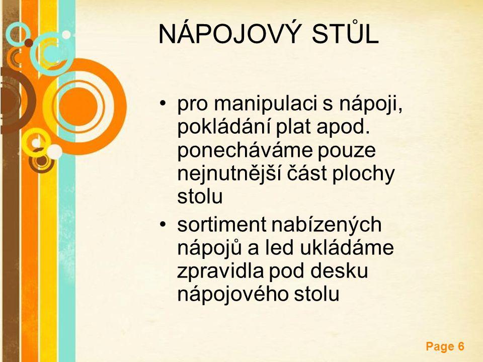 Free Powerpoint Templates Page 6 NÁPOJOVÝ STŮL pro manipulaci s nápoji, pokládání plat apod. ponecháváme pouze nejnutnější část plochy stolu sortiment