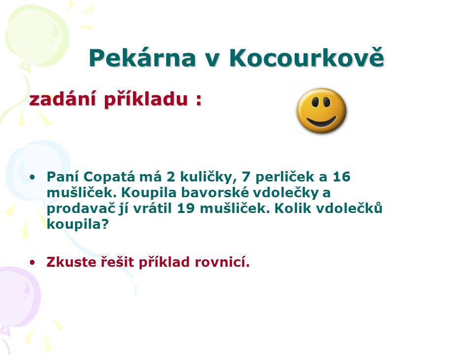 Pekárna v Kocourkově Paní Copatá má 2 kuličky, 7 perliček a 16 mušliček.