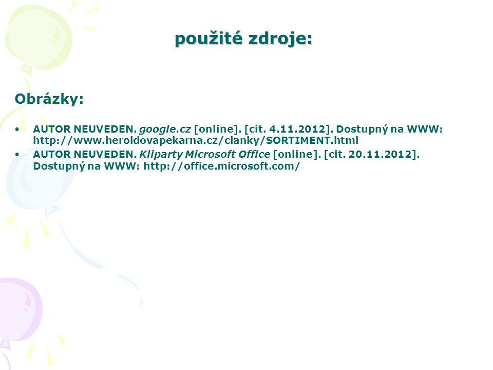 použité zdroje: Obrázky: AUTOR NEUVEDEN. google.cz [online].