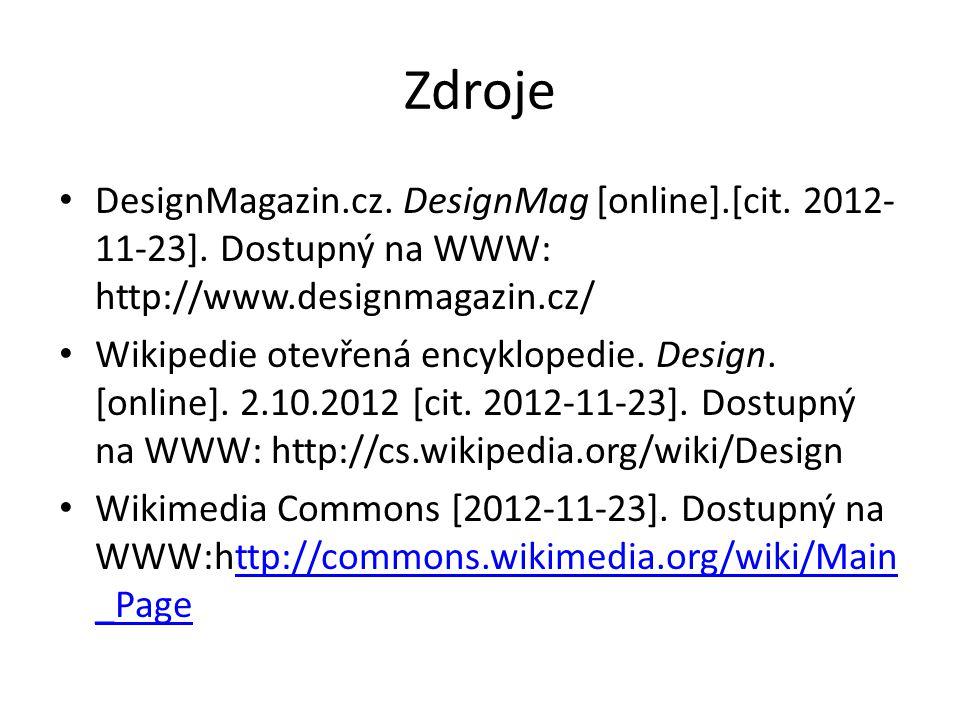 Zdroje DesignMagazin.cz.DesignMag [online].[cit. 2012- 11-23].