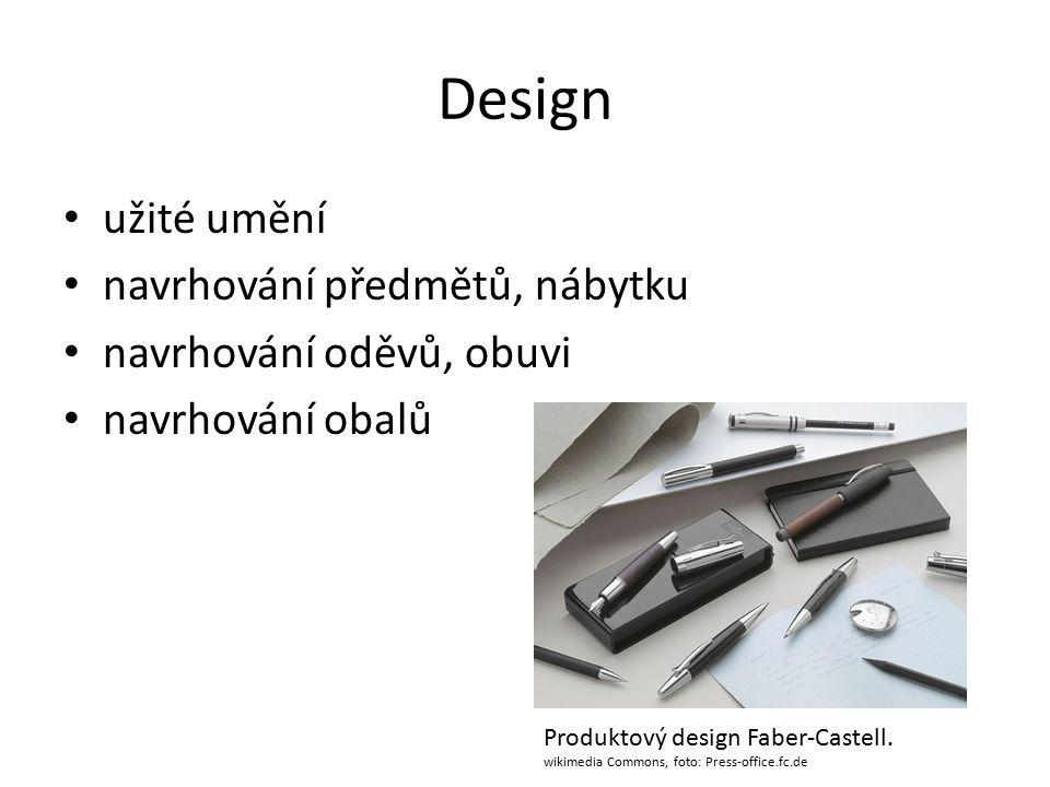 Design užité umění navrhování předmětů, nábytku navrhování oděvů, obuvi navrhování obalů Produktový design Faber-Castell.