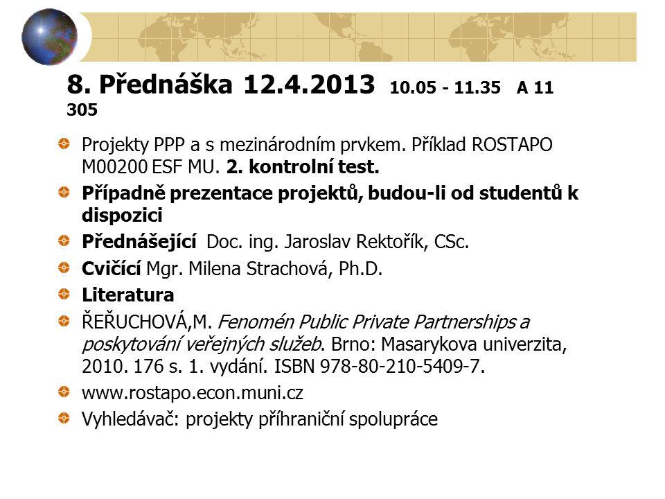 8.Přednáška 12.4.2013 10.05 - 11.35 A 11 305 Projekty PPP a s mezinárodním prvkem.