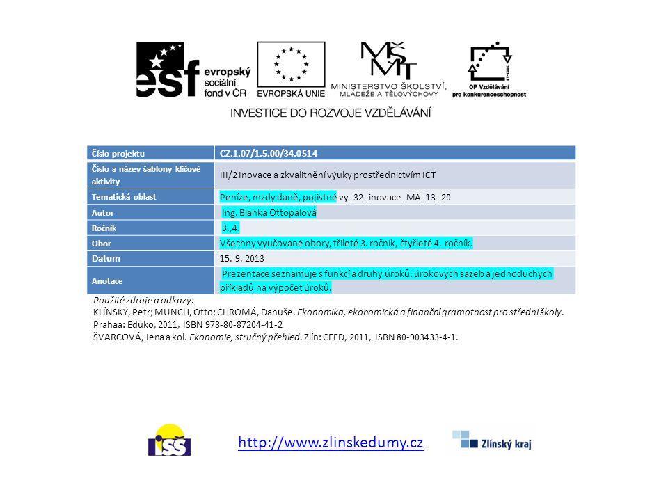 Číslo projektu CZ.1.07/1.5.00/34.0514 Číslo a název šablony klíčové aktivity III/2 Inovace a zkvalitnění výuky prostřednictvím ICT Tematická oblast Peníze, mzdy daně, pojistné vy_32_inovace_MA_13_20 Autor Ing.