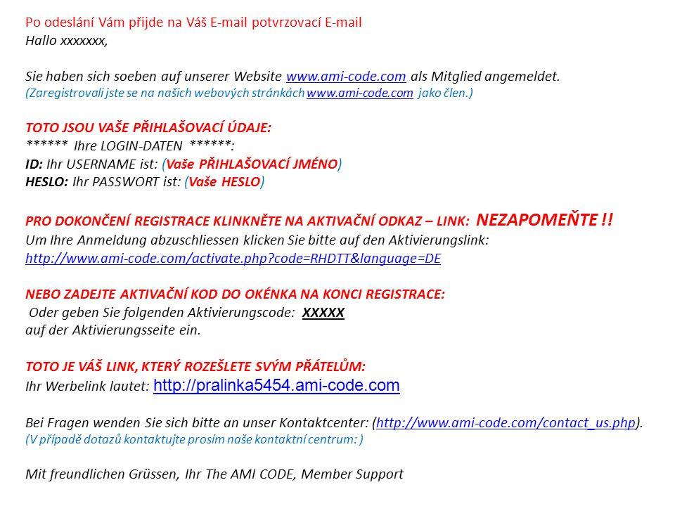 NÁVOD na registraci ZDARMA Jméno Příjmení Přihlašovací jméno E-mail Potvrzení E-mailu Mobil (+420) Souhlas ODESLAT Pro přihlášení použijete Přihlašova
