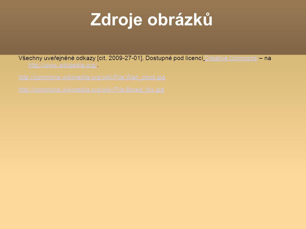 Zdroje obrázků Všechny uveřejněné odkazy [cit. 2009-27-01].
