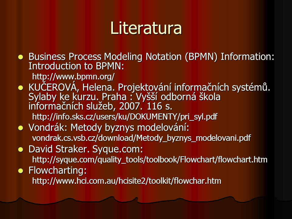 Literatura Business Process Modeling Notation (BPMN) Information: Introduction to BPMN: Business Process Modeling Notation (BPMN) Information: Introdu