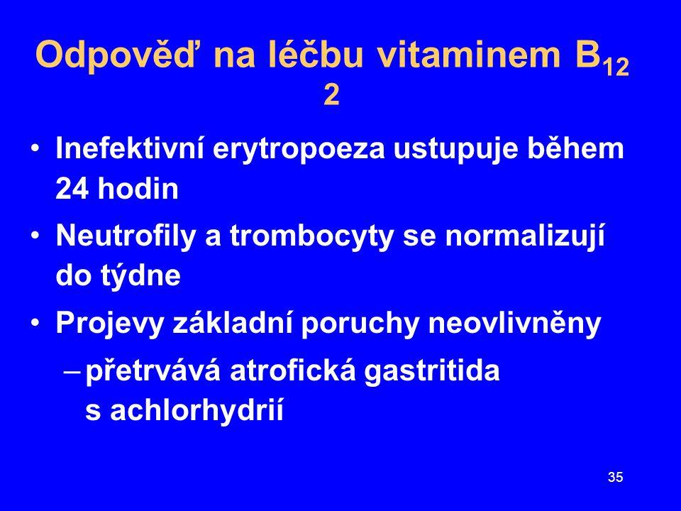 36 Odpověď na léčbu vitaminem B 12 3 Plazm.Fe se snižuje během 24-48 hodin Hladina folátu klesá během 24 hodin Bilirubin klesá koncem prvního týdne –normální hodnoty za 3-4 týdny LD se normalizuje během 1-2 týdnů Neurologické symptomy ustupují pomalu –často až po 6 měsících –za 12 měsíců jsou již irreverzibilní