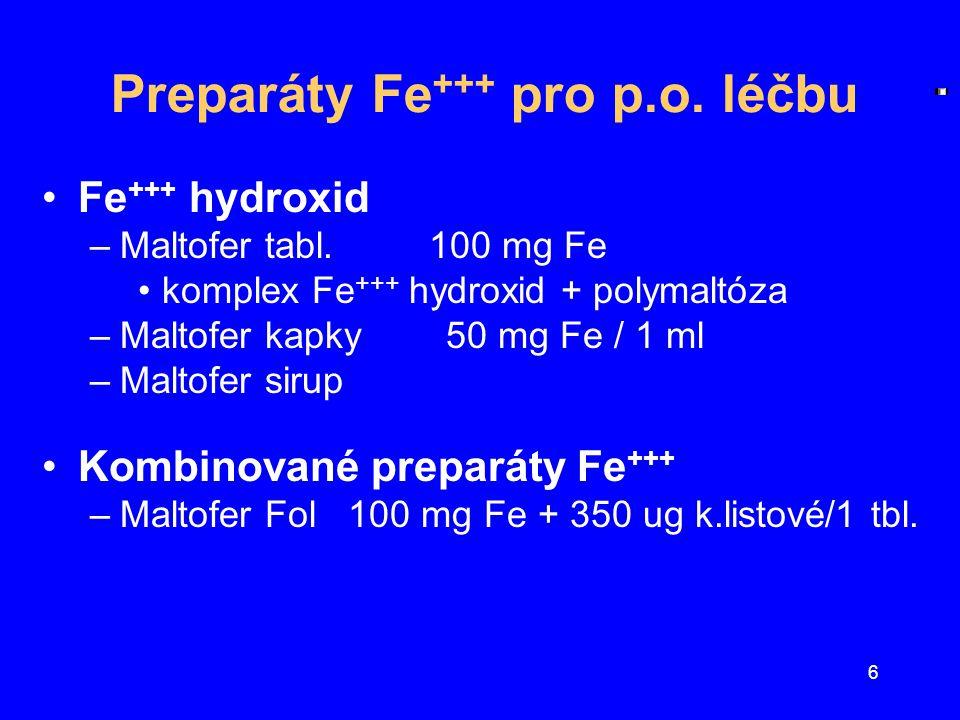 7 Kombinované p.o.preparáty Fe Tardyferon-Fol –Fe + folát Aktiferrin compositum kapsle –Fe 35 mg + ac.follicum 500 ug + B 12 300 ug/1 tbl Ferretab –Fe fumarát + k.