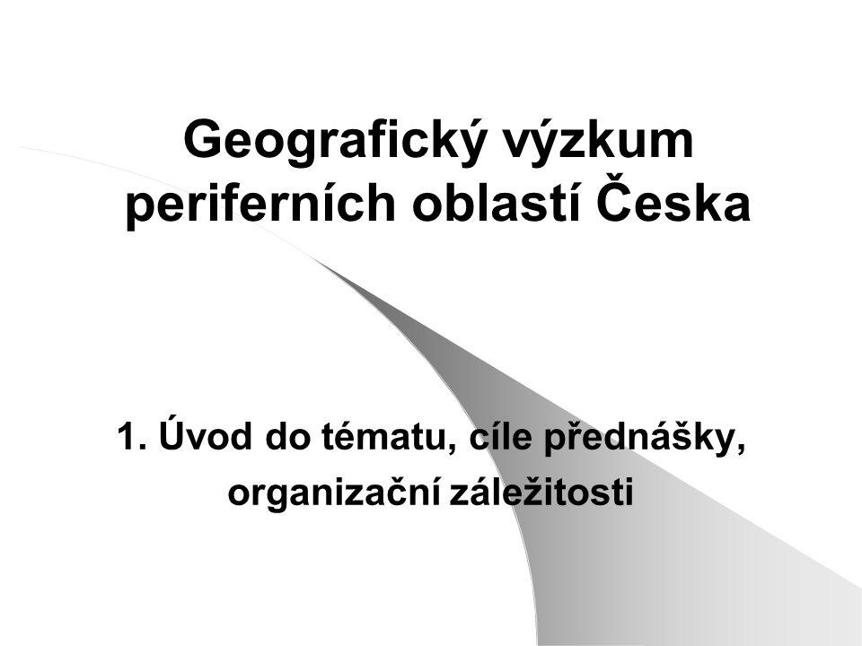 Geografický výzkum periferních oblastí Česka 1.