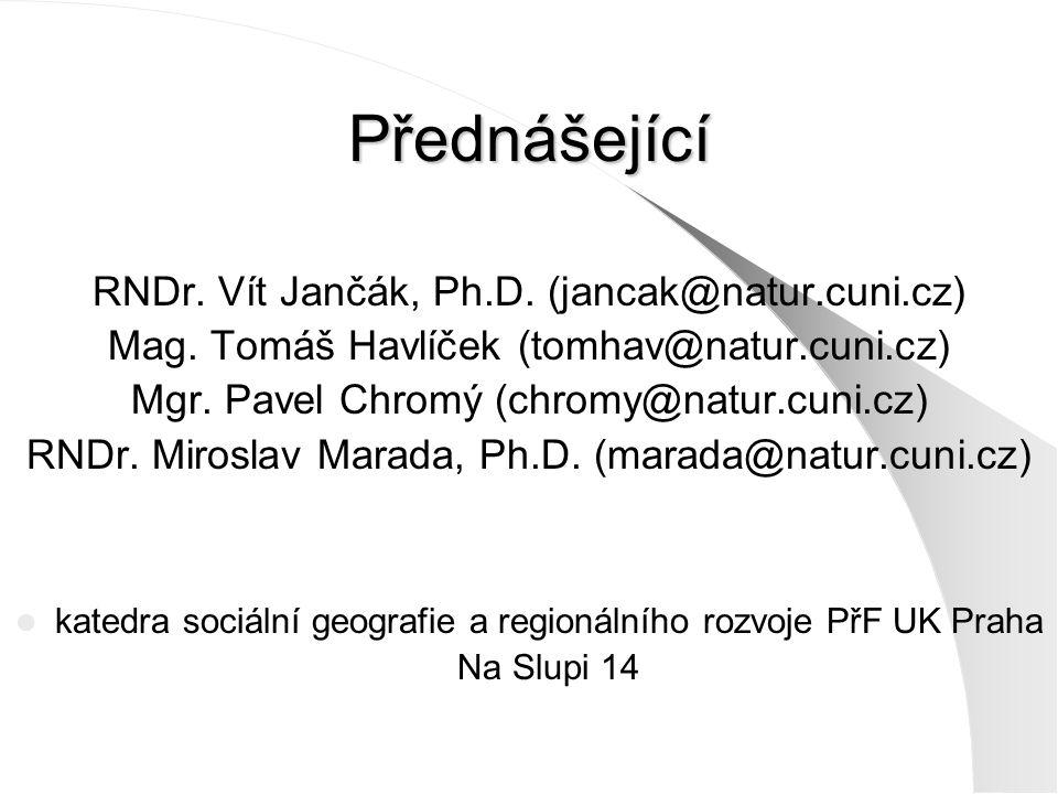 Přednášející RNDr. Vít Jančák, Ph.D. (jancak@natur.cuni.cz) Mag.
