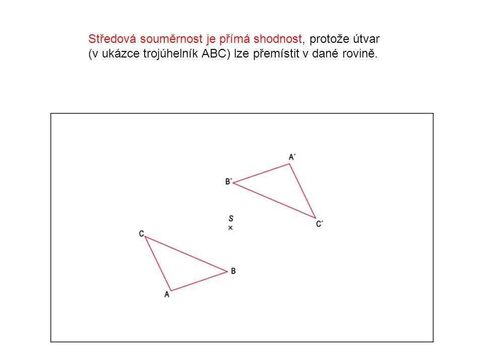 Středová souměrnost je přímá shodnost, protože útvar (v ukázce trojúhelník ABC) lze přemístit v dané rovině.