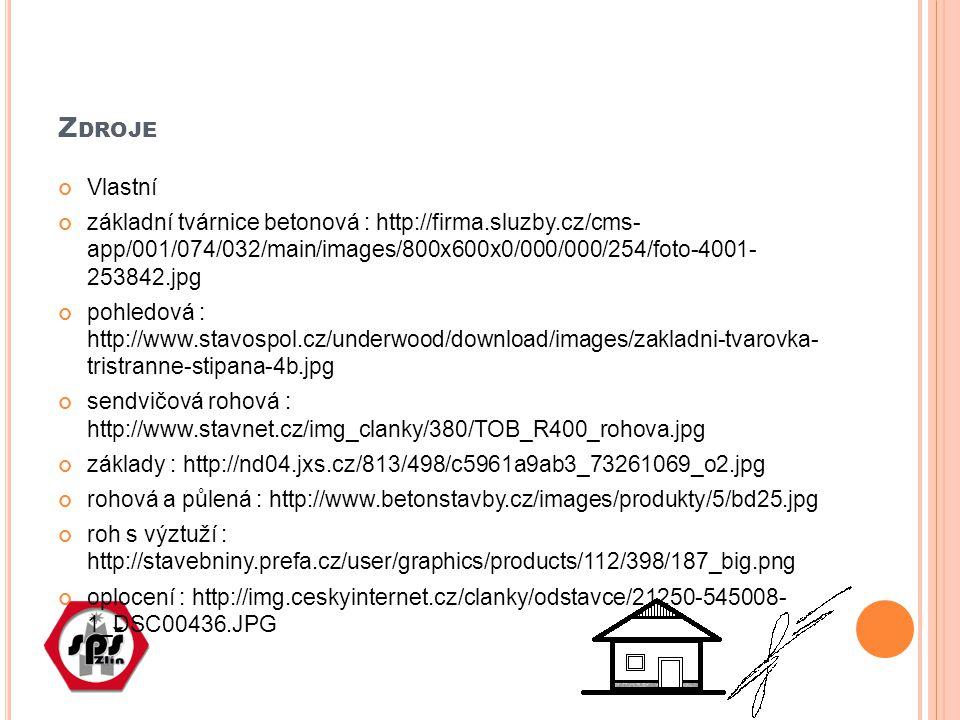 Z DROJE Vlastní základní tvárnice betonová : http://firma.sluzby.cz/cms- app/001/074/032/main/images/800x600x0/000/000/254/foto-4001- 253842.jpg pohledová : http://www.stavospol.cz/underwood/download/images/zakladni-tvarovka- tristranne-stipana-4b.jpg sendvičová rohová : http://www.stavnet.cz/img_clanky/380/TOB_R400_rohova.jpg základy : http://nd04.jxs.cz/813/498/c5961a9ab3_73261069_o2.jpg rohová a půlená : http://www.betonstavby.cz/images/produkty/5/bd25.jpg roh s výztuží : http://stavebniny.prefa.cz/user/graphics/products/112/398/187_big.png oplocení : http://img.ceskyinternet.cz/clanky/odstavce/21250-545008- 1_DSC00436.JPG
