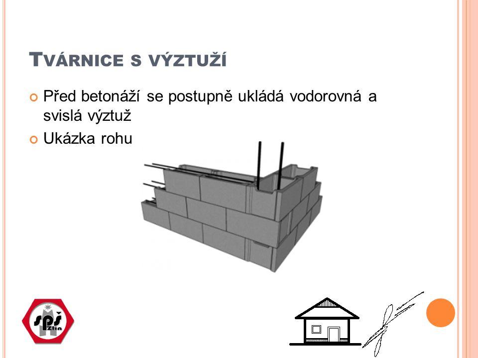 T VÁRNICE S VÝZTUŽÍ Před betonáží se postupně ukládá vodorovná a svislá výztuž Ukázka rohu