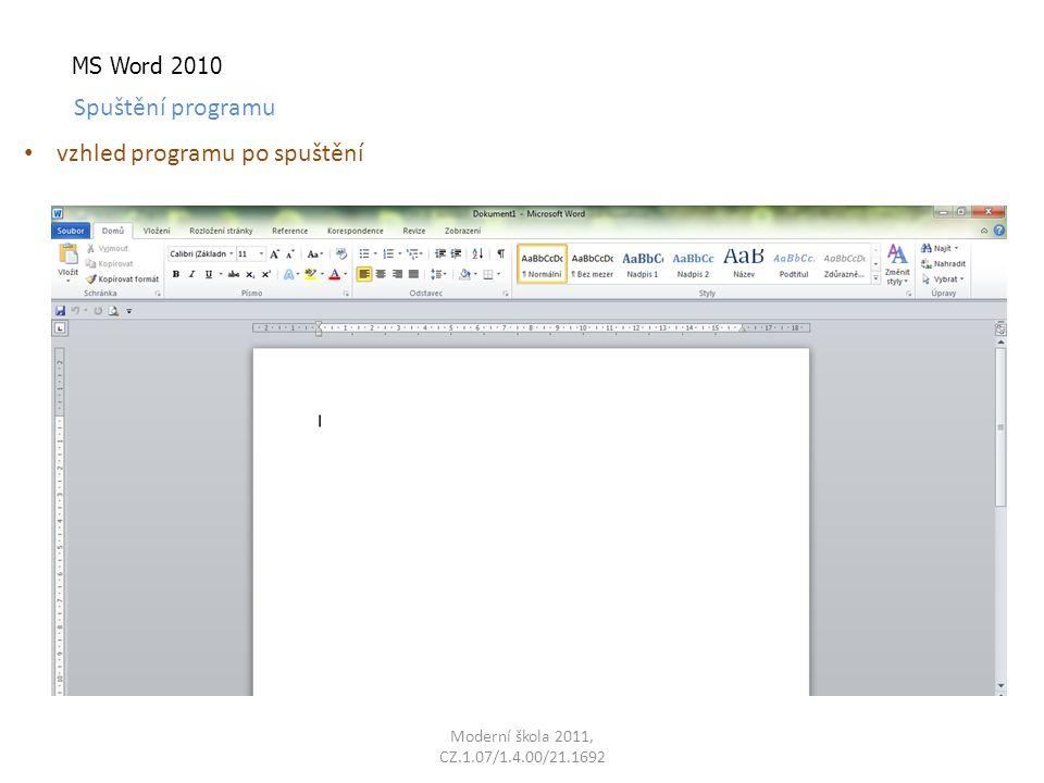 Moderní škola 2011, CZ.1.07/1.4.00/21.1692 MS Word 2010 Spuštění programu vzhled programu po spuštění