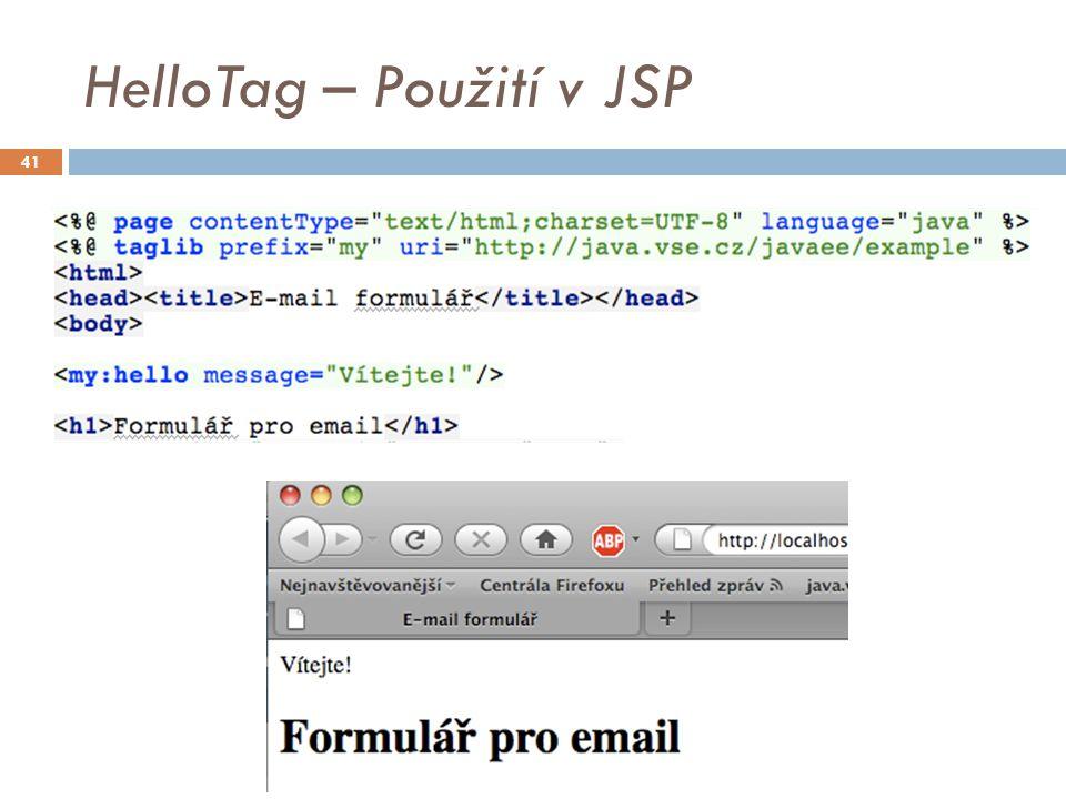 Tagové soubory  Jednoduchý způsob, jak vytvořit nový tag  soubor WEB-INF/tags/welcome.tag  Tagové soubory se obvykle umisťují do adresáře  WEB-INF/tags  Import v JSP   Použití: 42