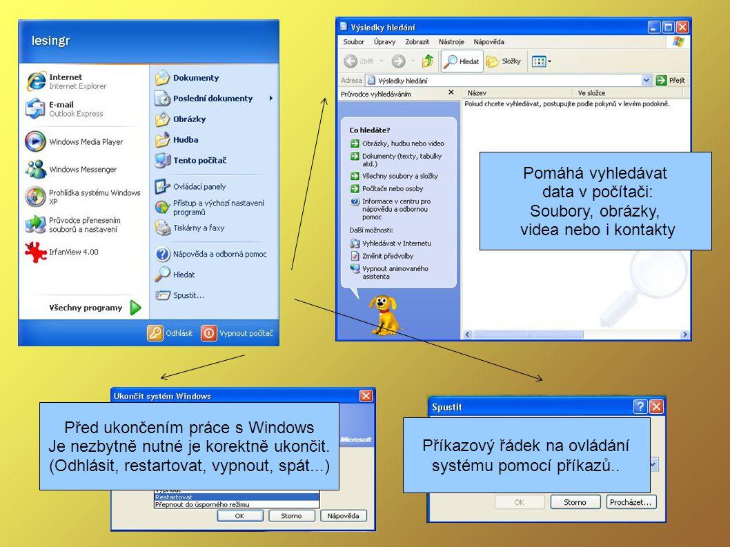 Pomáhá vyhledávat data v počítači: Soubory, obrázky, videa nebo i kontakty Příkazový řádek na ovládání systému pomocí příkazů..
