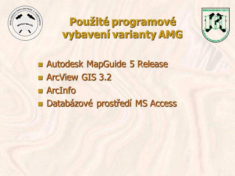Použité programové vybavení varianty AMG n Autodesk MapGuide 5 Release n ArcView GIS 3.2 n ArcInfo n Databázové prostředí MS Access