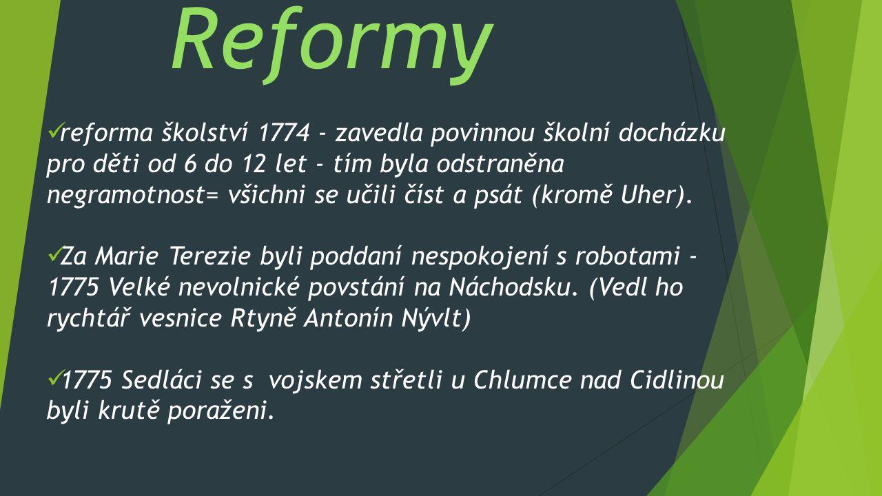 reforma školství 1774 - zavedla povinnou školní docházku pro děti od 6 do 12 let - tím byla odstraněna negramotnost= všichni se učili číst a psát (kro