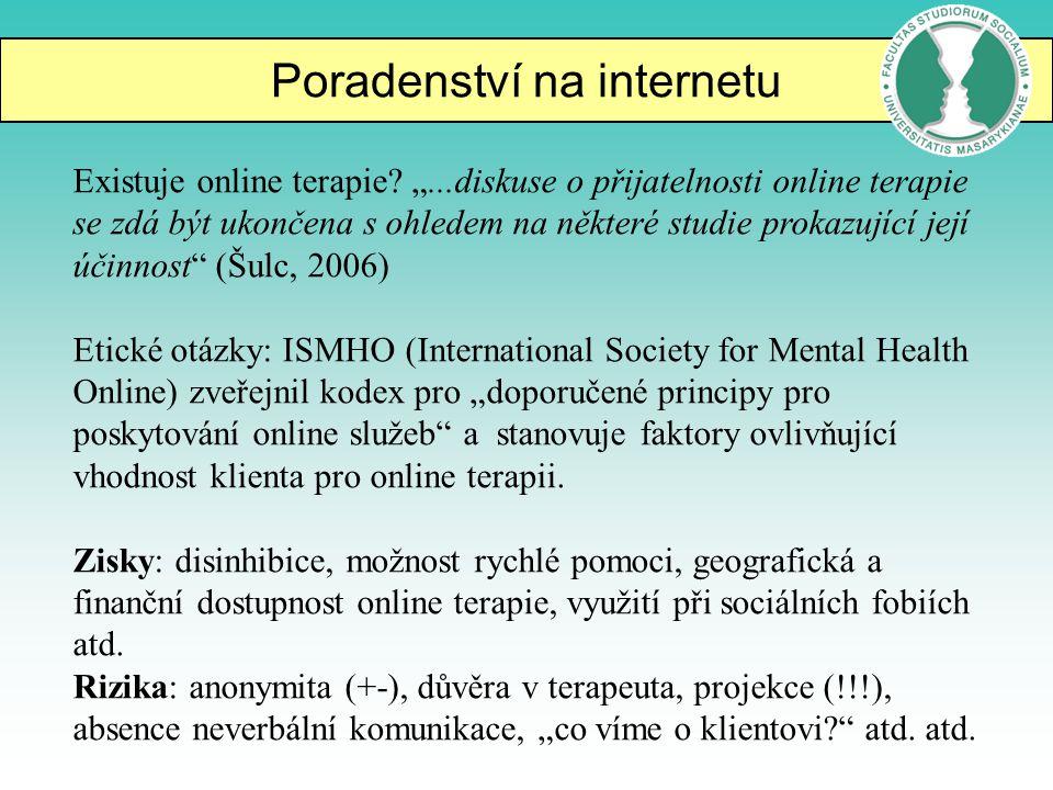 """Poradenství na internetu Existuje online terapie? """"...diskuse o přijatelnosti online terapie se zdá být ukončena s ohledem na některé studie prokazují"""