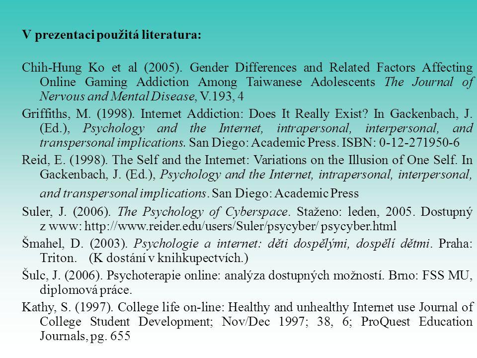 V prezentaci použitá literatura: Chih-Hung Ko et al (2005).