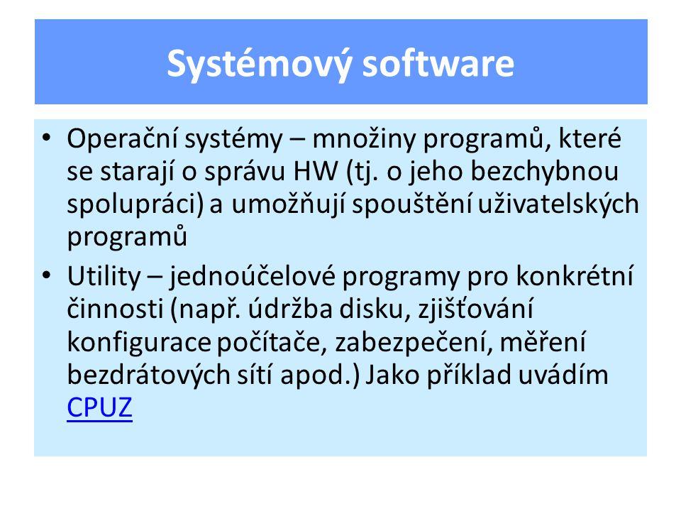 Operační systémy – množiny programů, které se starají o správu HW (tj.