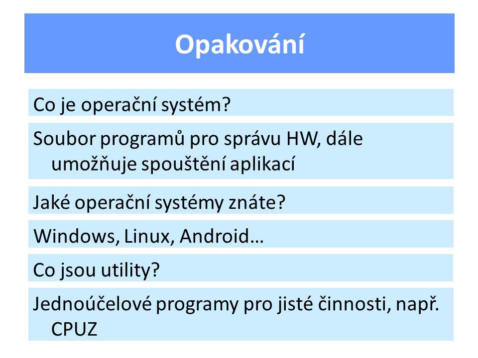 Opakování Co je operační systém.