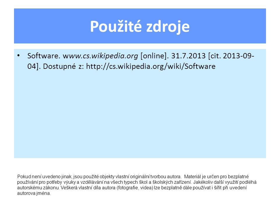 Použité zdroje Software. www.cs.wikipedia.org [online].