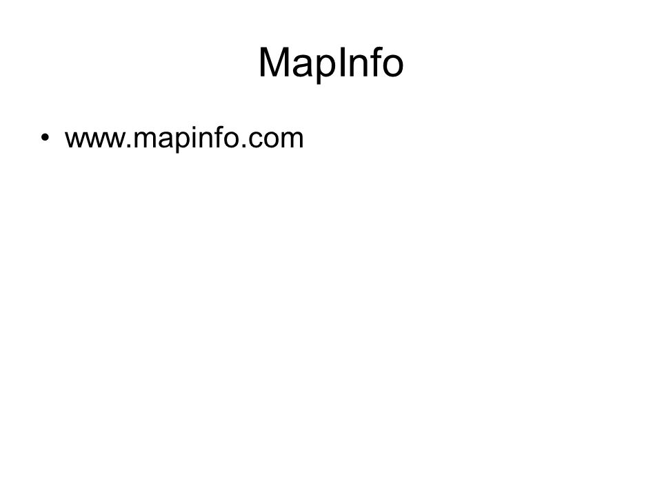 MapInfo www.mapinfo.com