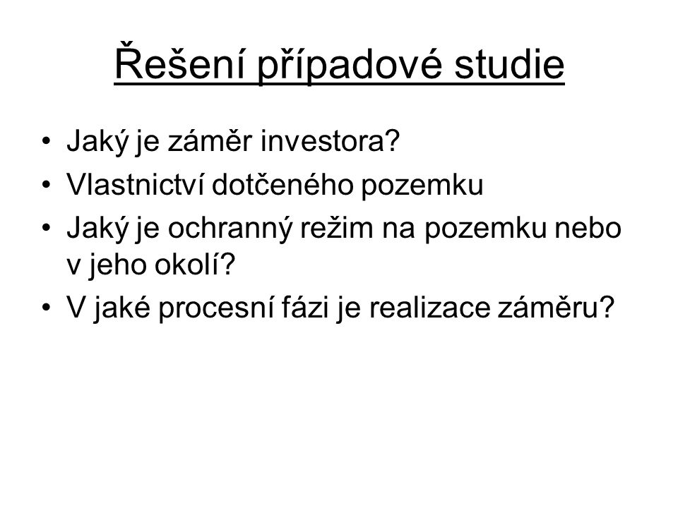 Řešení případové studie Jaký je záměr investora.