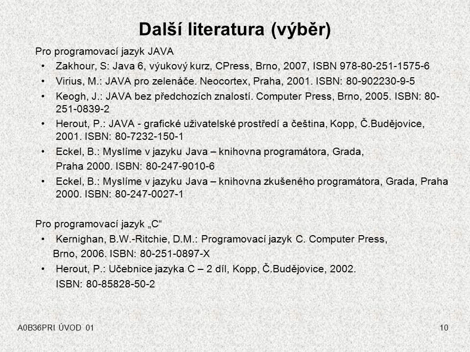 9 Zdroje informací a nástroje pro studium Vývojové prostředky: IDE – NetBeans http://www.netbeans.org Stáhnout zdarma a nainstalovat, viz cvičení Podk