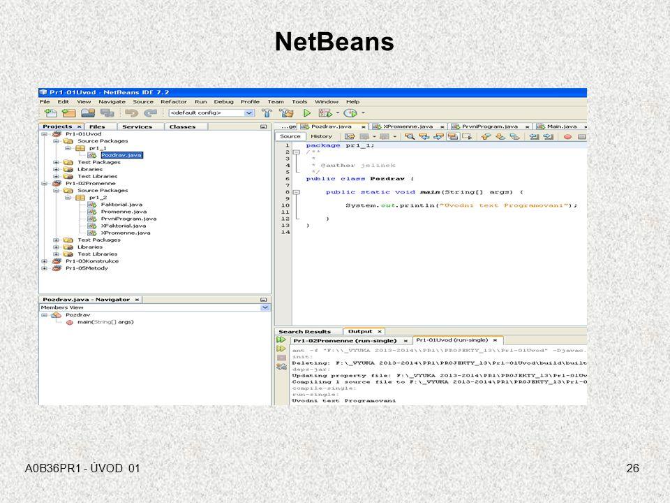 A0B36PR1 - ÚVOD 0125 IDE – vývojový nástroj - NetBeans Pro vývoj programů se používá vývojový nástroj nazývaný IDE (Integrated Development Environment