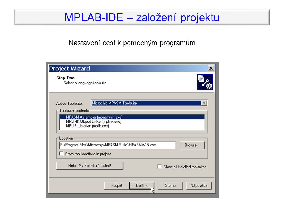 MPLAB-IDE – založení projektu Nastavení cest k pomocným programům