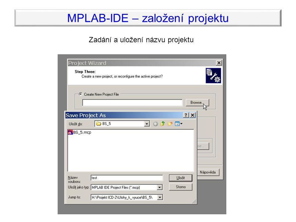 MPLAB-IDE – založení projektu Zadání a uložení názvu projektu