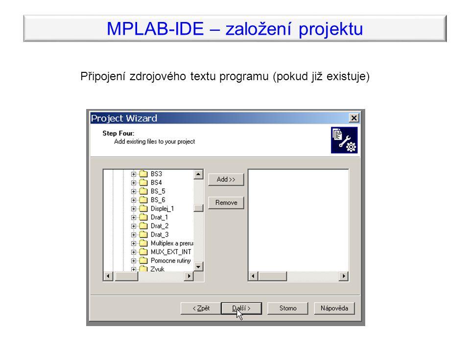 MPLAB-IDE – založení projektu Připojení zdrojového textu programu (pokud již existuje)