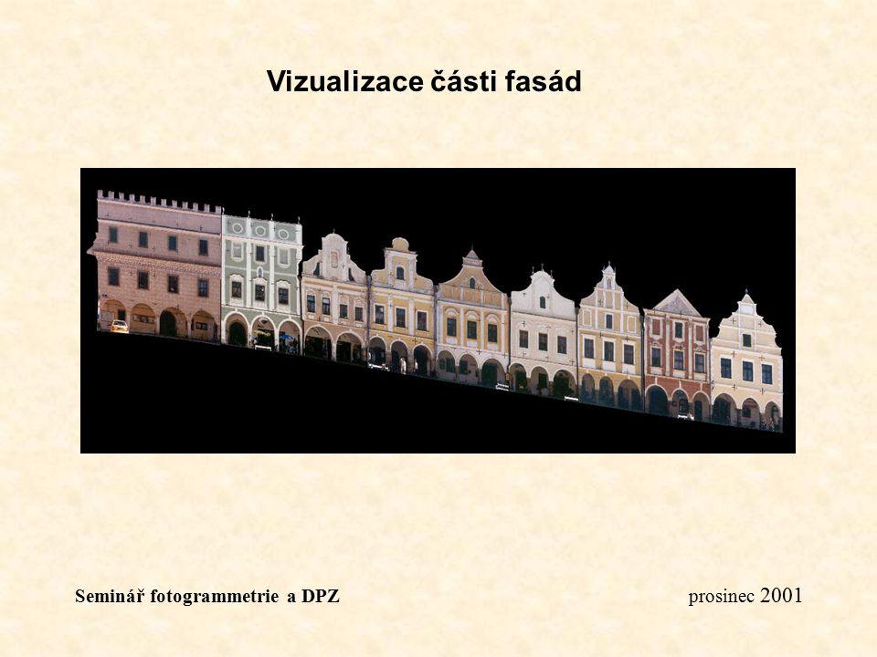 Seminář fotogrammetrie a DPZ prosinec 2001 Vizualizace části fasád