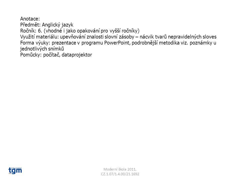 Anotace: Předmět: Anglický jazyk Ročník: 6.