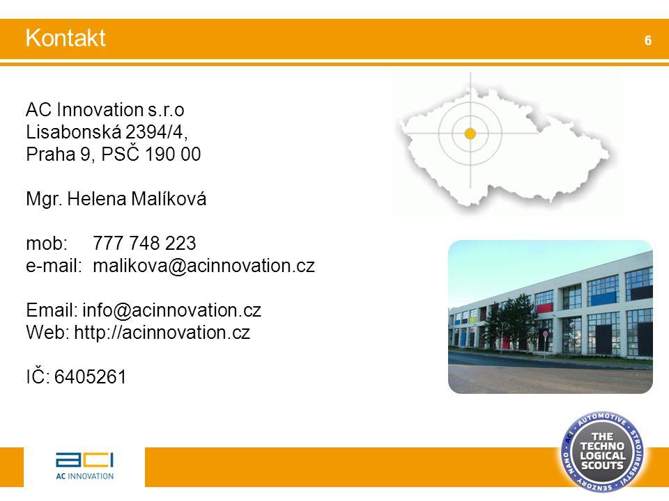 AC Innovation s.r.o Lisabonská 2394/4, Praha 9, PSČ 190 00 Mgr. Helena Malíková mob: 777 748 223 e-mail:malikova@acinnovation.cz Email: info@acinnovat
