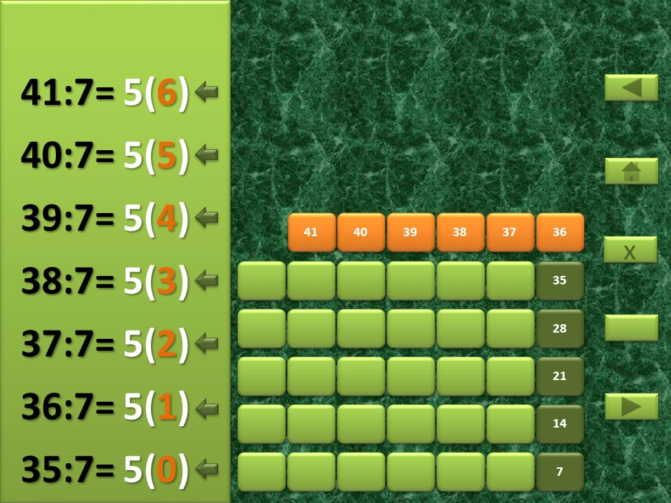 43 44 45 46 47 48 7 7 14 21 28 35 42 6(5) 42:7= 6(0) 43:7= 6(1) 44:7= 6(2) 45:7= 6(3) 46:7= 6(4) 47:7= x x 6(6) 48:7=