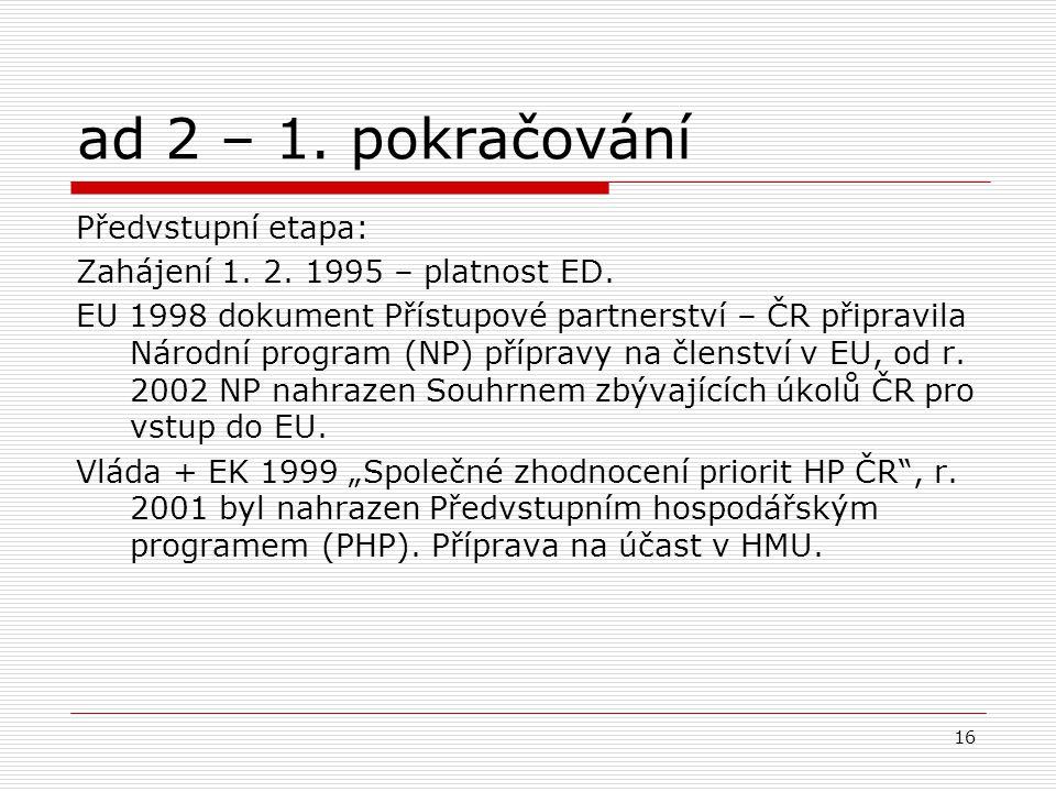 16 ad 2 – 1.pokračování Předvstupní etapa: Zahájení 1.