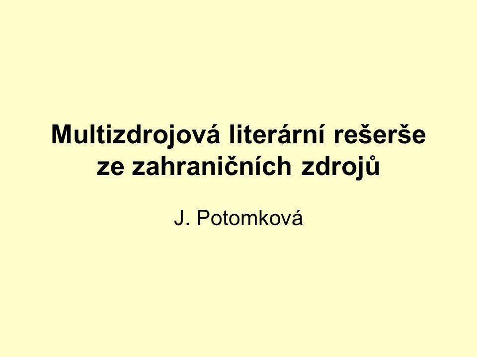 Multizdrojová literární rešerše ze zahraničních zdrojů J. Potomková