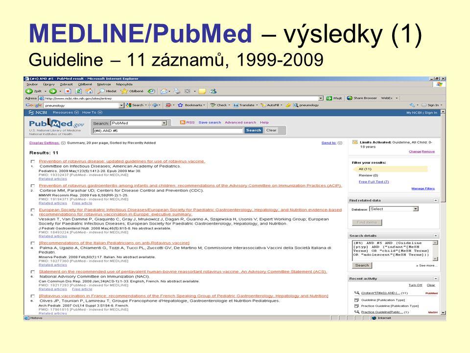 MEDLINE/PubMed – výsledky (1) Guideline – 11 záznamů, 1999-2009