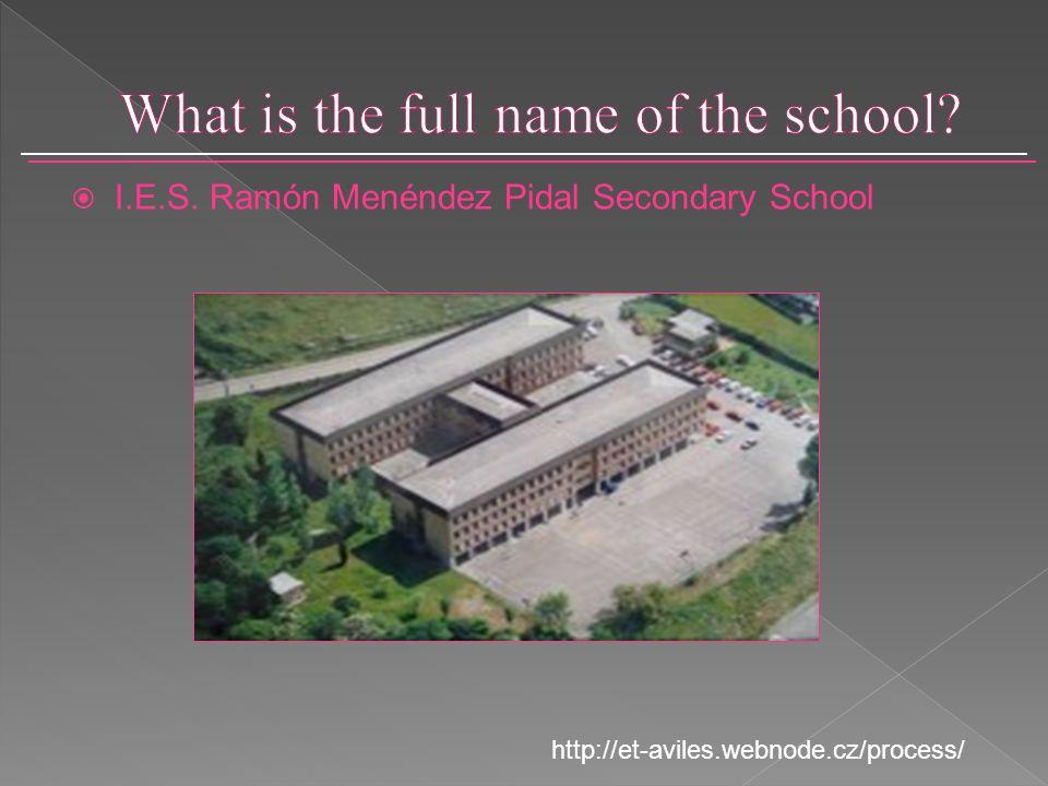  I.E.S. Ramón Menéndez Pidal Secondary School http://et-aviles.webnode.cz/process/