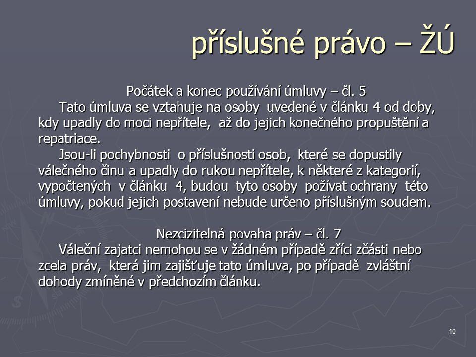 10 příslušné právo – ŽÚ Počátek a konec používání úmluvy – čl.