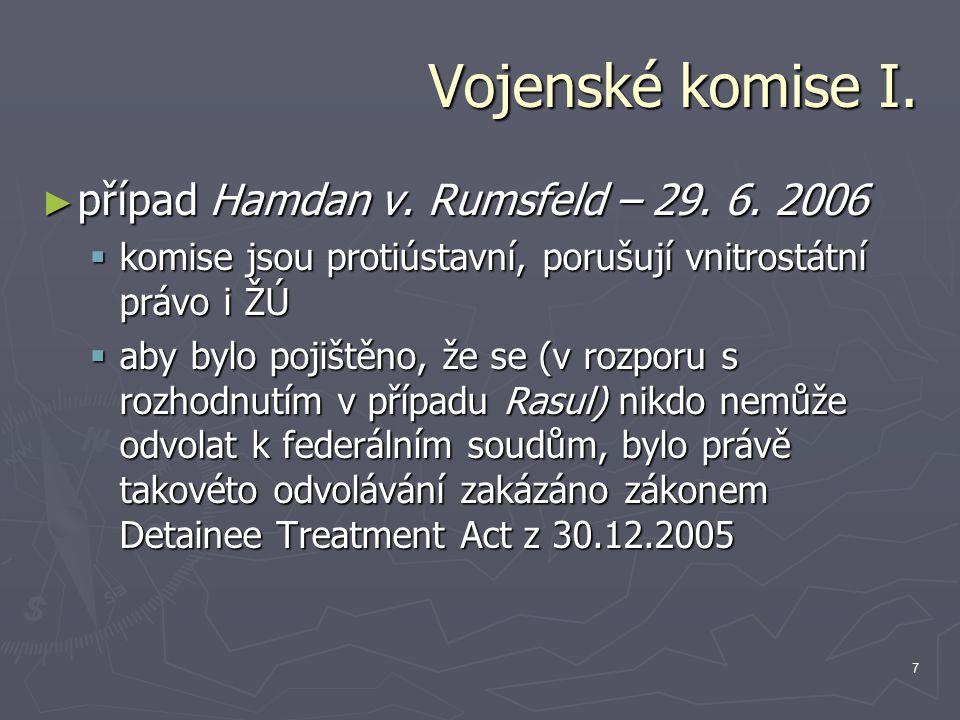 7 Vojenské komise I. ► případ Hamdan v. Rumsfeld – 29.