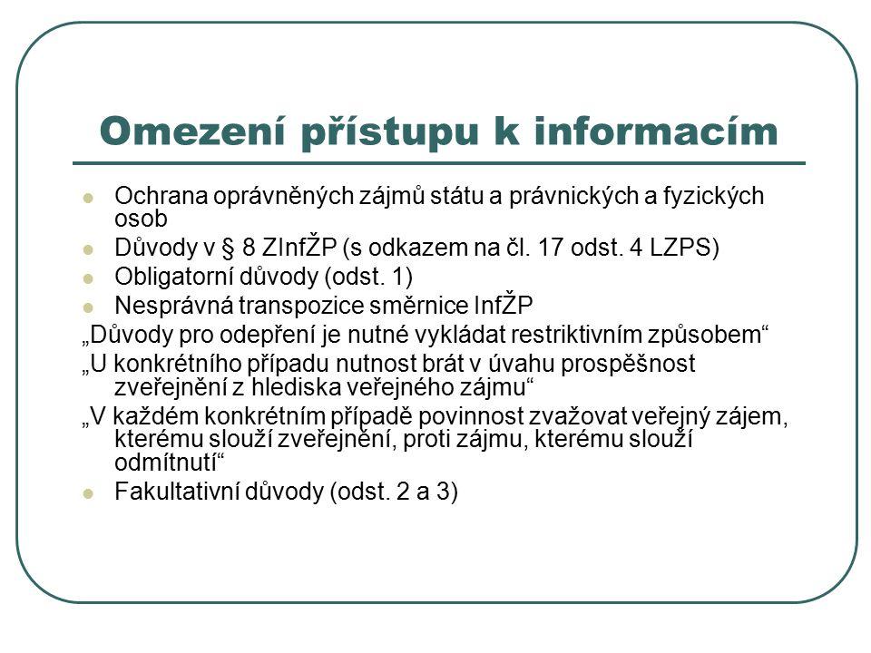 Omezení přístupu k informacím Ochrana oprávněných zájmů státu a právnických a fyzických osob Důvody v § 8 ZInfŽP (s odkazem na čl.