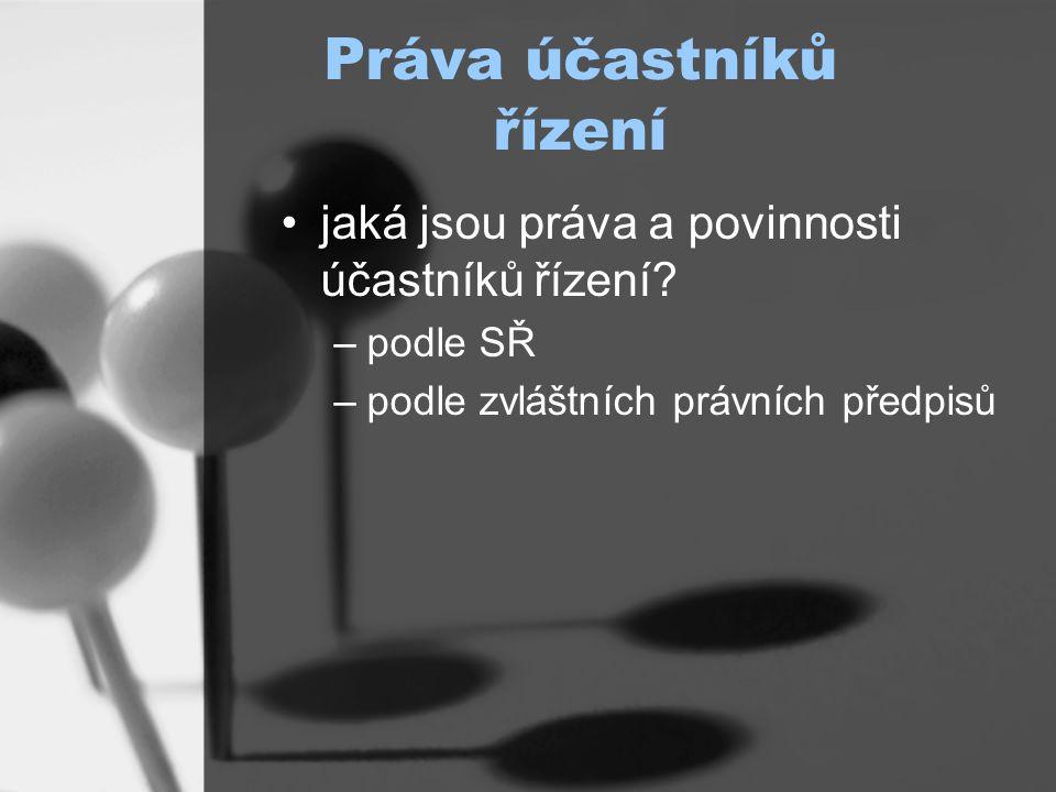 Práva účastníků řízení jaká jsou práva a povinnosti účastníků řízení.
