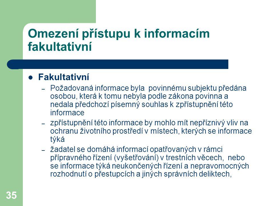 35 Omezení přístupu k informacím fakultativní Fakultativní – Požadovaná informace byla povinnému subjektu předána osobou, která k tomu nebyla podle zá