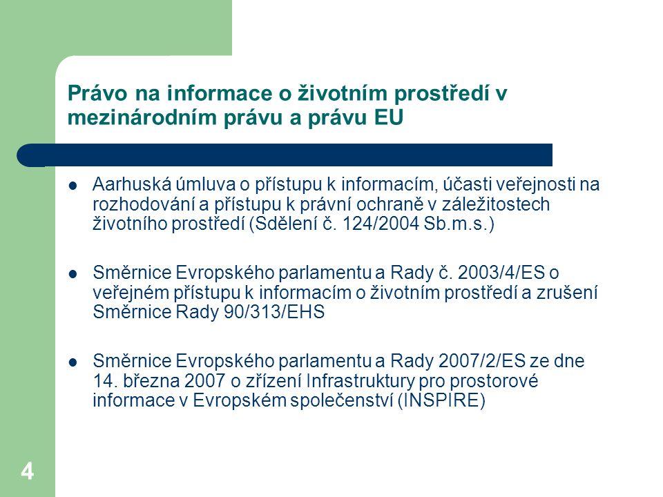15 Způsoby zpřístupňování informací o životním prostředí Východiska v Aarhuské úmluvě – aktivní způsob zpřístupňování informací A.